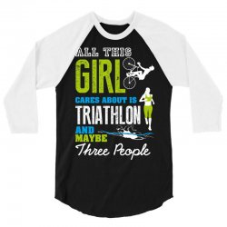 all this girl cares about is triathlon and maybe three people.  run sw 3/4 Sleeve Shirt | Artistshot