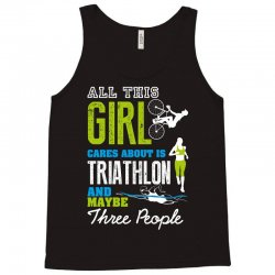 all this girl cares about is triathlon and maybe three people.  run sw Tank Top | Artistshot