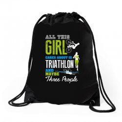 all this girl cares about is triathlon and maybe three people.  run sw Drawstring Bags | Artistshot