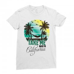 take me back to california Ladies Fitted T-Shirt | Artistshot