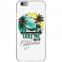take me back to california iPhone 6/6s Case | Artistshot