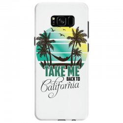 take me back to california Samsung Galaxy S8 Case | Artistshot
