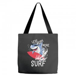 less work more surf Tote Bags | Artistshot