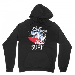less work more surf Unisex Hoodie | Artistshot