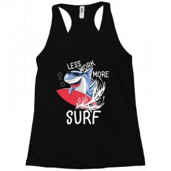 less work more surf Racerback Tank | Artistshot