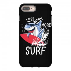 less work more surf iPhone 8 Plus Case | Artistshot