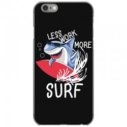 less work more surf iPhone 6/6s Case | Artistshot