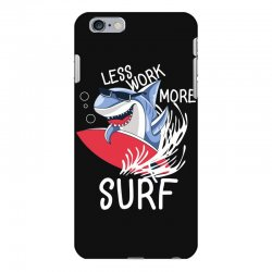 less work more surf iPhone 6 Plus/6s Plus Case | Artistshot