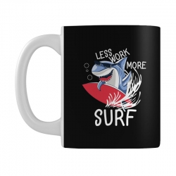 less work more surf Mug | Artistshot
