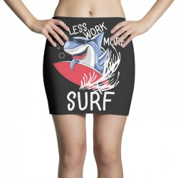 less work more surf Mini Skirts | Artistshot