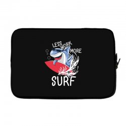 less work more surf Laptop sleeve | Artistshot