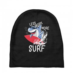 less work more surf Baby Beanies | Artistshot