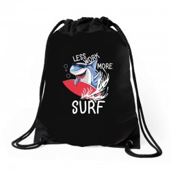 less work more surf Drawstring Bags | Artistshot