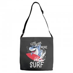 less work more surf Adjustable Strap Totes | Artistshot