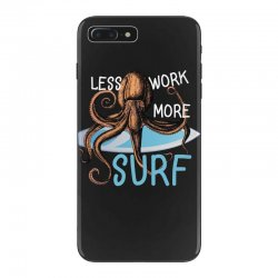 less work more surf iPhone 7 Plus Case | Artistshot