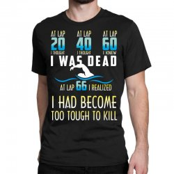 i was dead i had become too tough to kill Classic T-shirt | Artistshot