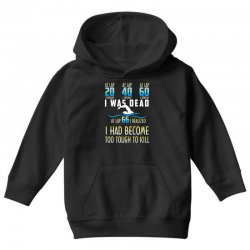 i was dead i had become too tough to kill Youth Hoodie | Artistshot