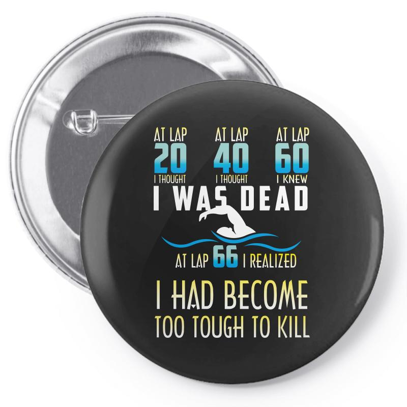 I Was Dead I Had Become Too Tough To Kill Pin-back Button | Artistshot