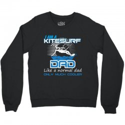i am a kitesurf dad like a normal dad only much cooler Crewneck Sweatshirt | Artistshot