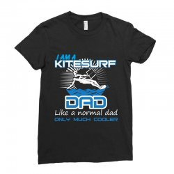 i am a kitesurf dad like a normal dad only much cooler Ladies Fitted T-Shirt | Artistshot