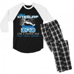 i am a kitesurf dad like a normal dad only much cooler Men's 3/4 Sleeve Pajama Set | Artistshot