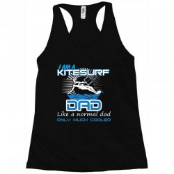 i am a kitesurf dad like a normal dad only much cooler Racerback Tank | Artistshot
