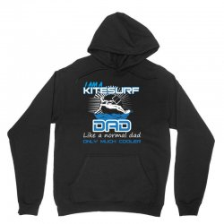 i am a kitesurf dad like a normal dad only much cooler Unisex Hoodie | Artistshot
