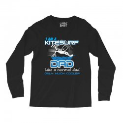 i am a kitesurf dad like a normal dad only much cooler Long Sleeve Shirts | Artistshot
