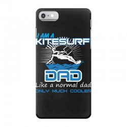 i am a kitesurf dad like a normal dad only much cooler iPhone 7 Case | Artistshot