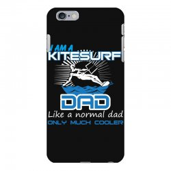 i am a kitesurf dad like a normal dad only much cooler iPhone 6 Plus/6s Plus Case | Artistshot