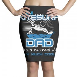 i am a kitesurf dad like a normal dad only much cooler Pencil Skirts | Artistshot