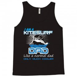 i am a kitesurf dad like a normal dad only much cooler Tank Top | Artistshot
