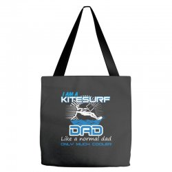 i am a kitesurf dad like a normal dad only much cooler Tote Bags | Artistshot