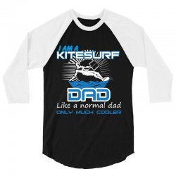 i am a kitesurf dad like a normal dad only much cooler 3/4 Sleeve Shirt | Artistshot