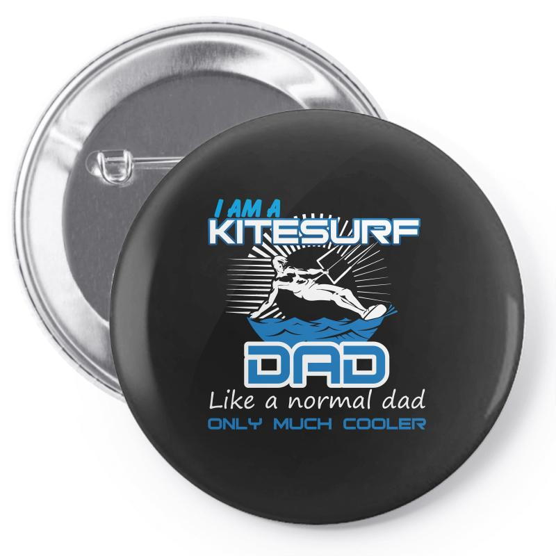 I Am A Kitesurf Dad Like A Normal Dad Only Much Cooler Pin-back Button | Artistshot