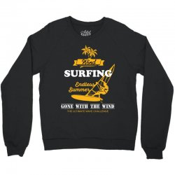 wind surfing endless summer gone with the wind the ultimate wave chall Crewneck Sweatshirt | Artistshot