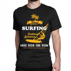 wind surfing endless summer gone with the wind the ultimate wave chall Classic T-shirt | Artistshot