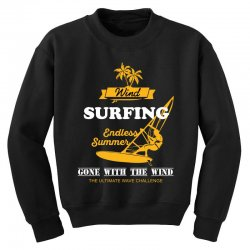 wind surfing endless summer gone with the wind the ultimate wave chall Youth Sweatshirt | Artistshot