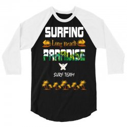 surfing log beach paradise surf team 1 3/4 Sleeve Shirt | Artistshot