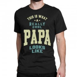 Really Cool Papa Classic T-shirt | Artistshot