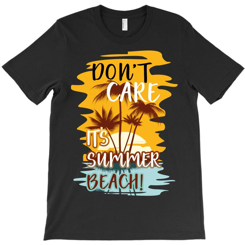 f95998a3 Custom Don't Care It's Summer Beach T-shirt By Wizarts - Artistshot