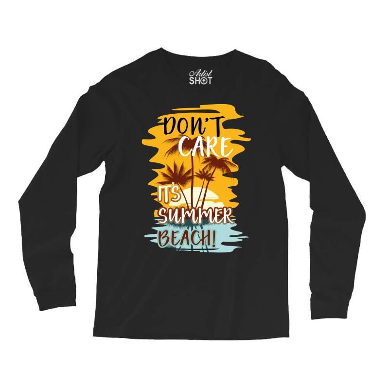 afa940f5 Custom Don't Care It's Summer Beach Long Sleeve Shirts By Wizarts ...