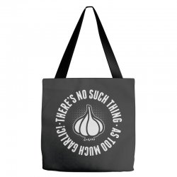 can't ever have too much garlic Tote Bags | Artistshot