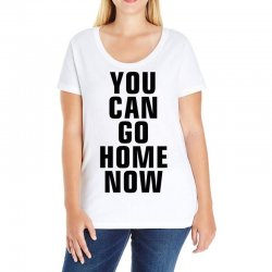 you can go home now (black) Ladies Curvy T-Shirt | Artistshot