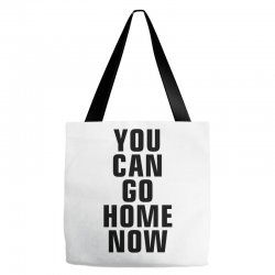 you can go home now (black) Tote Bags | Artistshot