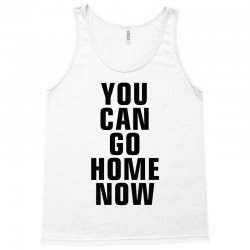 you can go home now (black) Tank Top | Artistshot