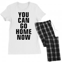 you can go home now (black) Women's Pajamas Set | Artistshot