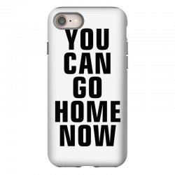you can go home now (black) iPhone 8 Case | Artistshot