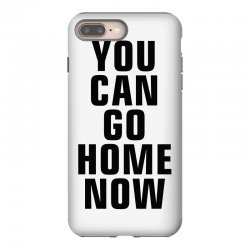 you can go home now (black) iPhone 8 Plus Case | Artistshot