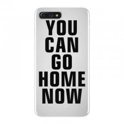 you can go home now (black) iPhone 7 Plus Case | Artistshot